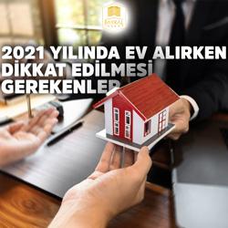 2021 ev alırken dikkat edilmesi gerekenler